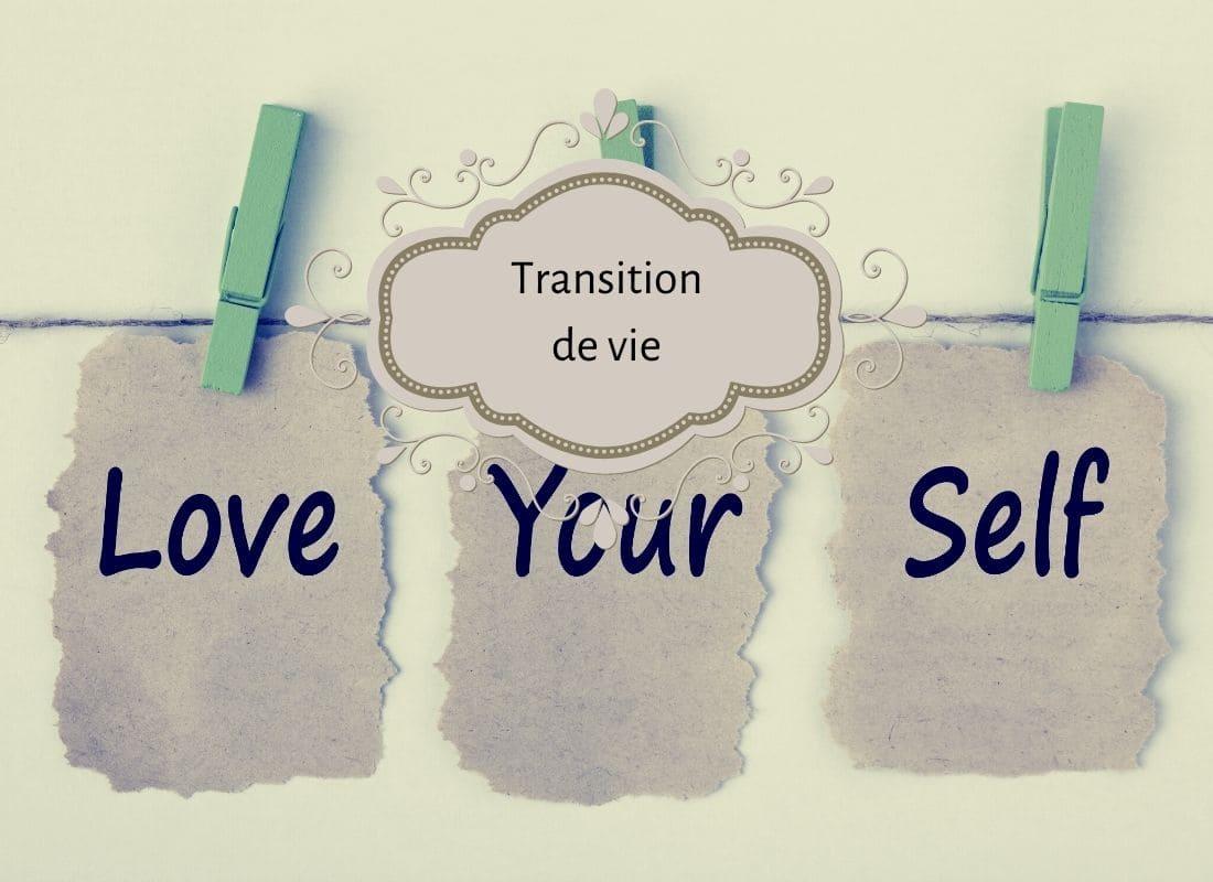 étape indispensable avant toute transition de vie, vivre ma vraie nature, estime de soi