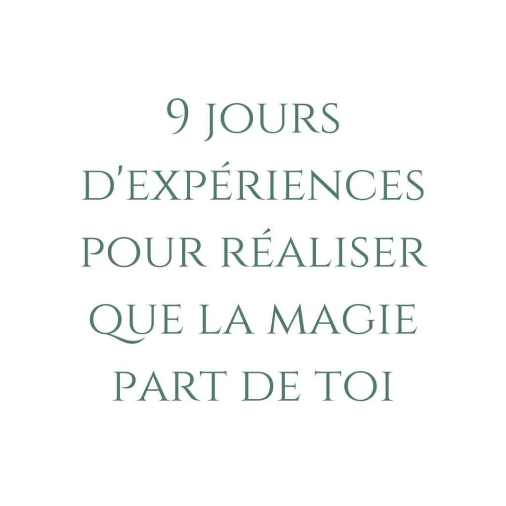 manifestation, créer sa réalité, pouvoir de l'intention, vivre ma vraie nature, expériences, magie
